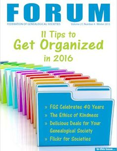 FGS Voice: Latest FORUM Issue Out: 11 Tips to Get Organized in 2016, Delicious Deals for Your Genealogical Society, & more!