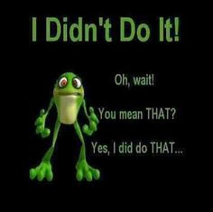 I dont do it funny quotes cute quote lol funny quote funny quotes Cute Quotes, Funny Quotes, Funny Memes, Hilarious, It's Funny, Jokes, Funny Frogs, Cute Frogs, Frog Pictures