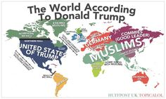 Map Of The World According To Donald Trump Donald Trump, Robert Reich, Yesterday And Today, Stupid People, Presidential Candidates, Funny Pictures, Funny Quotes, Language, Humor