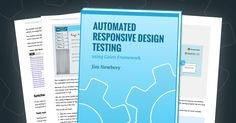 Automated Responsive Design Testing  A step-by-step guide to cross-browser layout testing