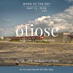 'Otiose' is the #wordoftheday . #language #merriamwebster #dictionary