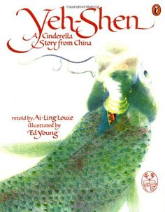 Yen-Shen: a Cinderella Story from China retold by Ai-Ling Louie Fractured Fairy Tales, Children's Choice, A Cinderella Story, Classic Fairy Tales, Book Study, Retelling, Children's Literature, Childrens Books, Penguin