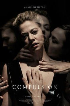 Watch Compulsion full hd online Directed by Craig Goodwill. With Analeigh Tipton, Marta Gastini, Jakob Cedergren, Valentin Merlet. After a fight with her boyfriend, a successful female erotic Movie Archive, Film Story, Free Movie Downloads, Movies To Watch Online, Watch Netflix, Watch Movies, Movie Covers, 2018 Movies, Cinema
