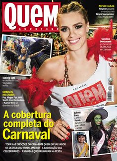 REVISTA QUEM - Capa de Carnaval! Tudo sobre a festa em Salvador, Rio de Janeiro, Recife e São Paulo. Revista 649 (13/02/2013)