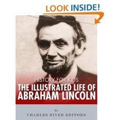 Thursday's FREE Kindle Editions: History for Kids: The Illustrated Life of Abraham Lincoln [Kindle Edition] ㋡ FREE as of 1/31/13.