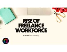 Rise of Freelance Workforce Free Courses, Online Courses, Mind The Graph, Corporate Website, Data Entry, Job Posting, Learning Tools, Virtual Assistant, App Development