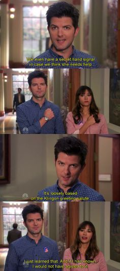 "Parks and Recreation Season Six Episode 7: Recall Vote. ""It's loosely based on the Klingon greeting salute."" ""I just learned that, and if I had known, I would not have agreed to it."""