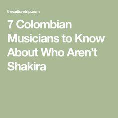 7 Colombian Musicians to Know About Who Aren't Shakira Music Tours, Ali Larter, Idris Elba, Rachel Mcadams, Sylvester Stallone, Justin Timberlake, World Music, Amber Heard, Christina Hendricks