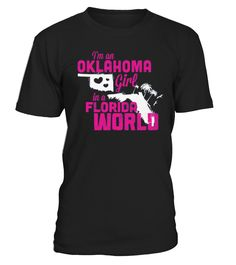Oklahoma T-Shirt Design - Oklahoma Girl Florida World  #gift #idea #shirt #image #funny #humanrights #womantee #bestshirt
