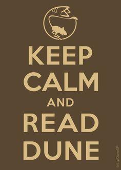 Keep Calm and Read Dune Wilhelm Sasnal, Dune Series, Dune Frank Herbert, Dune Art, The Legend Of Heroes, Best Sci Fi, Science Fiction Art, The Dunes, Sci Fi Movies