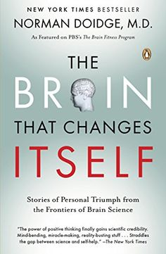 The Brain That Changes Itself: Stories of Personal Triumph from the Frontiers of Brain Science by Norman Doidge http://smile.amazon.com/dp/B000QCTNIW/ref=cm_sw_r_pi_dp_PrJvwb0W2M8ED
