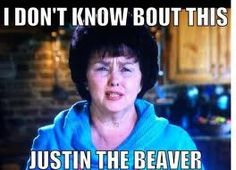 Duck Dynasty Quotes - I am hysterically laughing at the moment! She's got Beaver Fever! Lmao