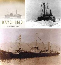 """The Baychimo - """"The Arctic Ghost Ship"""" - was built in Sweden in 1911. In October of 1931 it set out with a cargo hold full of fur.  Twice the ship became trapped in ice and the crew was forced to abandon it for safety reasons. When a blizzard struck after the second abandonment, the ship vanished and was presumed sunk, though there have been sightings of it over the years, the last being in 1969. In spite of efforts to find it, the Baychimo's fate remains a mystery to this day."""