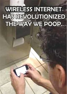 A trip to the toilet just doesn't feel the same without my phone..