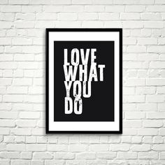 Love What You Do Printable Quotes Wall Art by ILovePrintable™ / Download and print Instantly.
