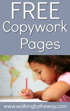 Free Copywork Pages for Your Homeschool from Walking by the Way