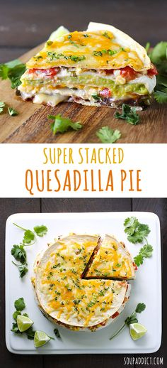 Super Stacked Quesadilla Pie - delicious layers of Tex-Mex flavors in every slice.