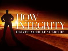 How Integrity Drives Your Leadership