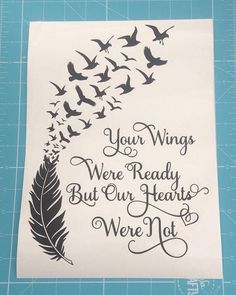 Hey, I found this really awesome Etsy listing at https://www.etsy.com/uk/listing/595554481/your-wings-were-ready-but-our-hearts