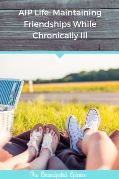 Health article. Relationships and chronic illness. Paleo Autoimmune Protocol.