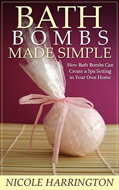 Amazon Freebie 3/6/15: Bath Bombs Made Simple: How Bath Bombs Can Create a Spa Setting in Your Own Home by Nicole Harrington