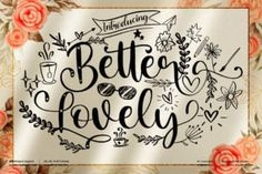 Better Lovely is a chic and romantic script font. This font is PUA encoded which means you can access all... Handwritten Fonts, Calligraphy Fonts, Script Fonts, Modern Script Font, Modern Fonts, Commercial Use Fonts, Beautiful Fonts, Typography Logo, Logos