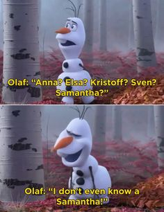 22 Frozen 2 Behind-The-Scenes Facts You Probably Didn't Know, But Should Olaf's hilarious Samantha? line was improvised by Josh Gad and made it into the final film. 22 Frozen 2 Behind-The-Scenes Facts That Are Simply The Best Really Funny Memes, Stupid Funny Memes, Funny Relatable Memes, Funny Stuff, Humour Disney, Funny Disney Jokes, Olaf Funny, Funny Frozen Memes, Frozen Jokes