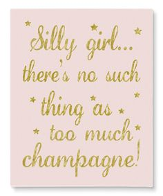 'Too Much Champagne' Wall Art