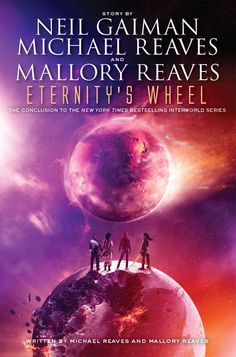 Amazon.com: Eternity's Wheel (InterWorld Trilogy) (9780062067999): Neil Gaiman, Michael Reaves, Mallory Reaves: Books