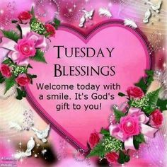 Tuesday Blessings, Welcome Today With A Smile