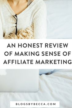 An Honest Review of Making Sense of Affiliate Marketing! Click through to hear the details on this great blogging course. Monetize and make money with your blog with this affiliate marketing course. #blogging, #blog, #blogtips, #affiliatemarketing, #affiliate