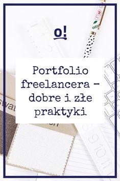 Portfolio freelancera - dobre i złe praktyki [TSO odc. - To się opłaca! Personal Finance, Earn Money, Budgeting, Logo Design, Marketing, Education, Business, Bujo, Entrepreneur