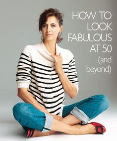 How To Look Fabulous At 50 – And Beyond   Better After 50