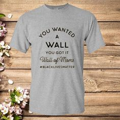 Wall of Moms Black Lives Matter Protests Ally T-Shirt – Ronole Black Lives Matter Shirt, Yellow T Shirt, T Shirts For Women, Mom, Wall, Mens Tops, Life, Walls, Mothers