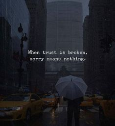 Relationship quotes life sayings Sorry meaningless, When trust Broken