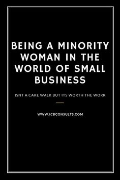 Being A Minority Women In The World Of Small Business