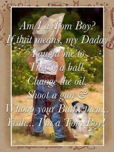 Where Country Girls Start.only it was my wonderful awesome cousins cux my daddy was to sick. Country Girl Life, Country Girl Quotes, Country Girls, Daddy Daughter Quotes, My Daddy, To My Daughter, Tomboy Quotes, Daddys Girl, Girls Life