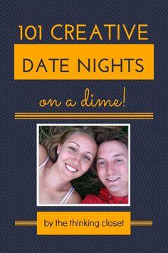 101 Creative Date Nights on a Dime.  These ideas are fantastic! via thinkingcloset.com