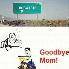 Farewell, dear muggle relations! I've got places to be, people to see, spells to cast, rules to break.