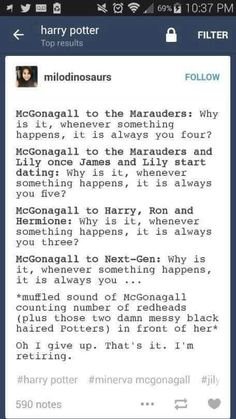 McGonagall is retiring. She knows enough Weasleys and Potters for the rest of her life. xD