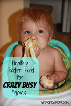 HEALTHY Toddler (or older!) Foods for Kids for Busy Moms. #realfood #easy