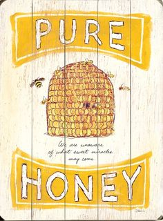 "vintage wood ""Pure Honey"" sign ""Gracious words are a honeycomb, sweet to the soul and healing to the bones."" Prov 16:24"
