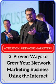 Three Proven Ways to Grow Your Network Marketing Business, Using the Internet Network Marketing Recruiting.