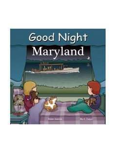Good Night Maryland. The cutest children's book for people from or who know Maryland! #kidsbooks #maryland