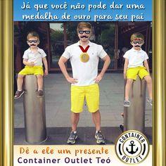 #VemproContainer #ContainerOutlet #ContainerTeó #DiaDosPais #Fashion #Moda #Ouro #PaiOlimpico #MedalhaDeOuro