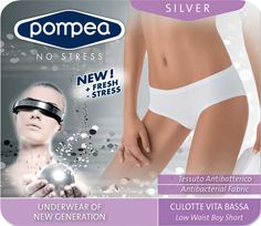 $24.95 soft microfibre and elastane, The new underwear by Pompea is a guarantee of freshness, hygenie and health. The antibacterial odour control action creates a natural defence against the developing of bacteria and assuress a long lasting feeling of cleanliness and wellness.