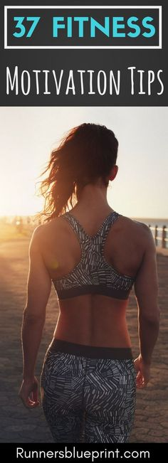 37 Fitness Motivation Tips