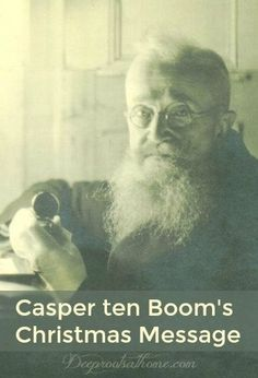 Casper ten Boom Gives A Christmas Message For the Heart. Casper ten boom, father of Corrie and Betsy ten Boom #caspertenboom #Christmas #spiritual #faith Christian Post, Christian Living, Christian Faith, Corrie Ten Boom, Christmas Messages, Christian Christmas, Daughters Of The King, Spiritual Inspiration, True Stories