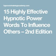 15 Highly Effective Hypnotic Power Words To Influence Others – 2nd Edition