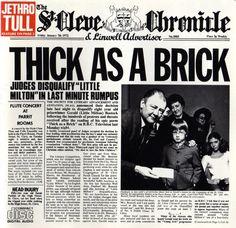 """""""Thick As A Brick"""" - Jethro Tull (1972): Thick as a Brick è generalmente considerato il primo album strettamente progressive dei Jethro Tull. L'idea di realizzare un concept album pare sia venuta ad Anderson in reazione ai critici che avevano definito come tale il precedente album, Aqualung. Con Thick as a Brick Anderson volle prendere le distanze dalla """"moda"""" stessa dei concept album tipica del rock progressivo, portando l'idea al suo eccesso (un singolo, monolitico brano). [Wikipedia cit.]"""